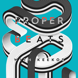 Keekos - Proper Beats @ Home - 25.12.17