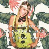 Ms. Jackson Live | Beaux 4.8.17 | Tropipop Mix