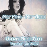 New Year - New Bitch - Urban Bitch Club - CLUB TOUR Podcast