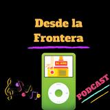 DESDE LA FRONTERA- Historias de migrantes 2