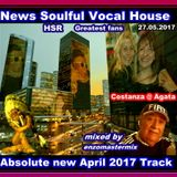 Absolute News by Soulful Vocal House with Top & Hot April 2017 Tracks! Mixed by enzomastermix !