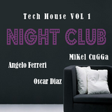 NIGHT CLUB-TECH HOUSE VOLI- MiKel CuGGA & Oscar Diaz & Fernando Mesa