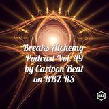 Breaks Alchemy Podcast Vol. 49