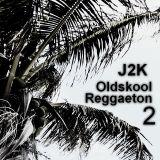 Oldskool Reggaeton 2