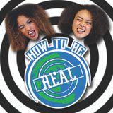 HOW TO BE REAL ep 2  W/ TASHA AND TAY
