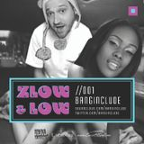 ZLOW & LOW - BANGINCLUDE //001