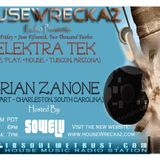 HouseWreckaz Radio Presentz:  Elektra Tek and Brian Zanone with your host SOWELU