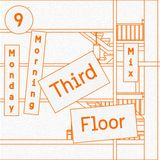 Monday Morning Mix Series: #9 Third Floor