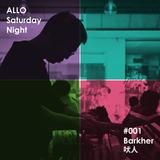 ALLO Saturday Night - #001 - Barkher 吠人 live-set
