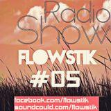 FlowStik - RadioShow #05