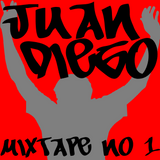 Juan Diego's MixTape Number 1 (Dec 15 2014)