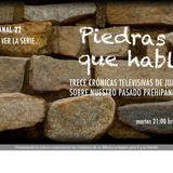 Retransmisión de la serie: Piedras que hablan