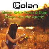 DJ Golan - CLASSIC MIX #02_052017 (House Retro Dance & Deep)
