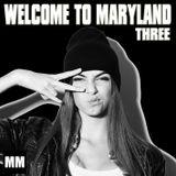 DJane Maryme - Welcome to Maryland . THREE