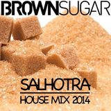 Salhotra - BROWNSUGAR House Mix
