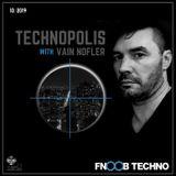 TECHNOPOLIS 07 With Vain Nofler - FNOOB TECHNO 10/19