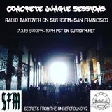 SECRETES FROM THE UNDERGROUND#2 w/ SPECIAL GUEST CONCRETE JUNGLE SESSIONS L.A. 7.3.19