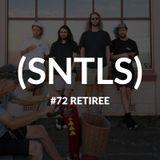 SNTLS #72: Retiree