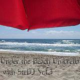 Under the Beach Umbrella with SteDJ Vol.3