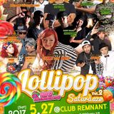 27.MAY.2017 LOLLIPOP SATURDAZE @CLUB REMNANT MUSIC BY HOT SIGNAL