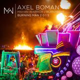 Axel Boman - Mayan Warrior - Burn Night - Burning Man - 2015