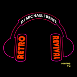 Retro Revival, Session 2 - DJ Michael Turner - 1.7.14