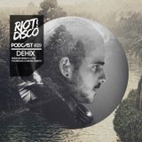Riot Disco Podcast #29: DEHIX