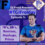 #TGIFroiday (Episode 5)