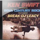 BREAK DJ LEACY - KEN SWIFT PRESENTS 20TH CENTURY ROCK (2000)