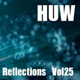 HUW - Reflections Vol25. Another Solid Selection of Eclectic Beats