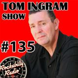 Tom Ingram Show #135 - Recorded LIVE from Rockabilly Radio August 18th 2018