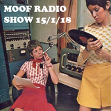 MOOF RADIO SHOW 15.1.18
