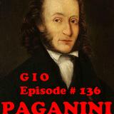 """G I O Episode # 136 """"Paganini"""""""