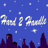 ''Hard 2 Handle'' 15.1.2012/ 1st show of 2012
