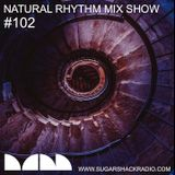 Natural Rhythm Mix Show #102 Sept 8th 2018