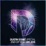Dustin Sonic - Special End Of Year Mix 2016