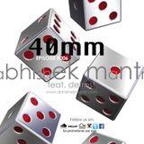 """40mm"" Episode #006 Abhishek mantri ft De Frost"
