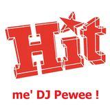 Hit me' DJ Pewee ! (2013-12-06)
