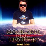 Matush @ MAGICZNA NOC URODZIN 2015 recorded live ...