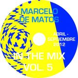 Marcelo de Matos - In the mix Vol. 5 (Abril - Septiembre 2012)