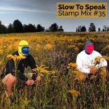 Stamp Mix #35: Slow To Speak (Dope Jams)