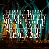 HIPPIE TRIPPY GARDEN PRETTY | mix nr. 135 | with much love by SEQUENCHILL | 2020