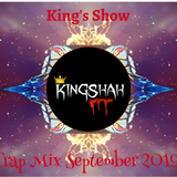 King's Show - Trap Mix September 2019