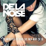 De La Noise - 30 minutes of R&B live mix May 2k16