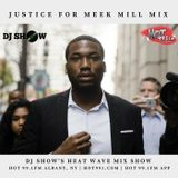 Justice for Meek Mill Edition of the Heat Wave Mix Show on Hot 99.1fm Albany, NY (11/6/17)