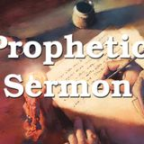 Prophetic Sermon 2013 - Audio