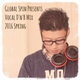 Global Spin Presents Vocal D'n'B Mix 2016 Summer