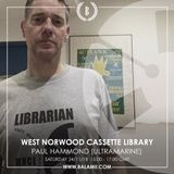 2018.11: PAUL HAMMOND (ULTRAMARINE) / West Norwood Cassette Library (Balamii Radio)