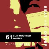 61 - Slit-Mouthed Woman