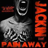 DJ 4EVER aka Mr. Chitown Vibes - Jackin the Pain Away